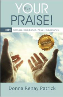 It's In Your Praise! by Donna R. Patrick