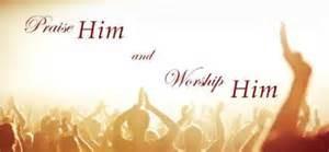 Praise Him and Worship Him